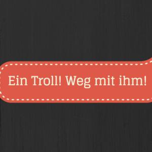 troll-weg-mit-ihm2